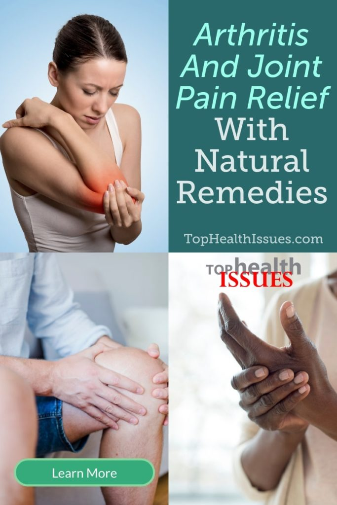 Arthritis And Joint Pain Relief With Natural Remedies