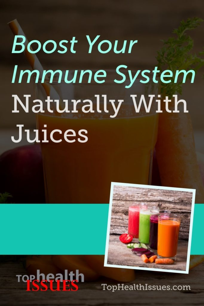 Boost Your Immune System Naturally With Juices