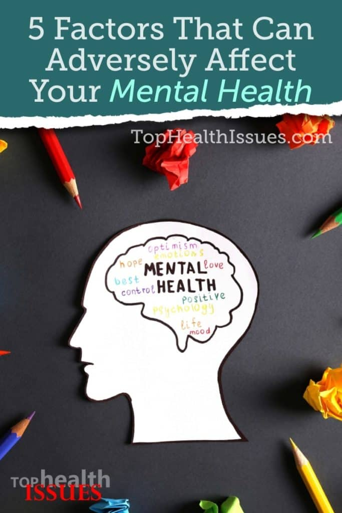 5 factors that can adversely affect your mental health