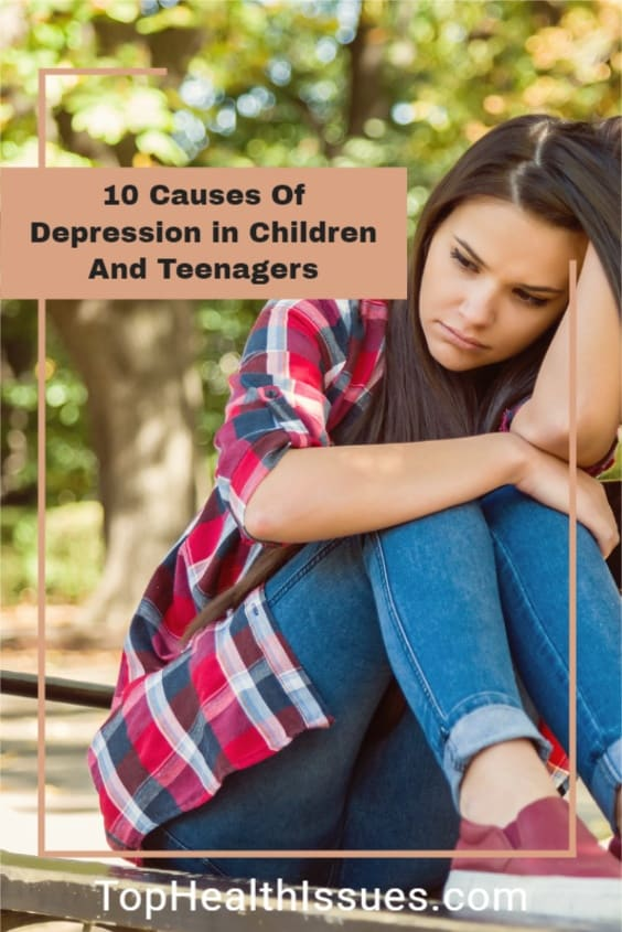 10 Causes Of Depression in Children And Teenagers