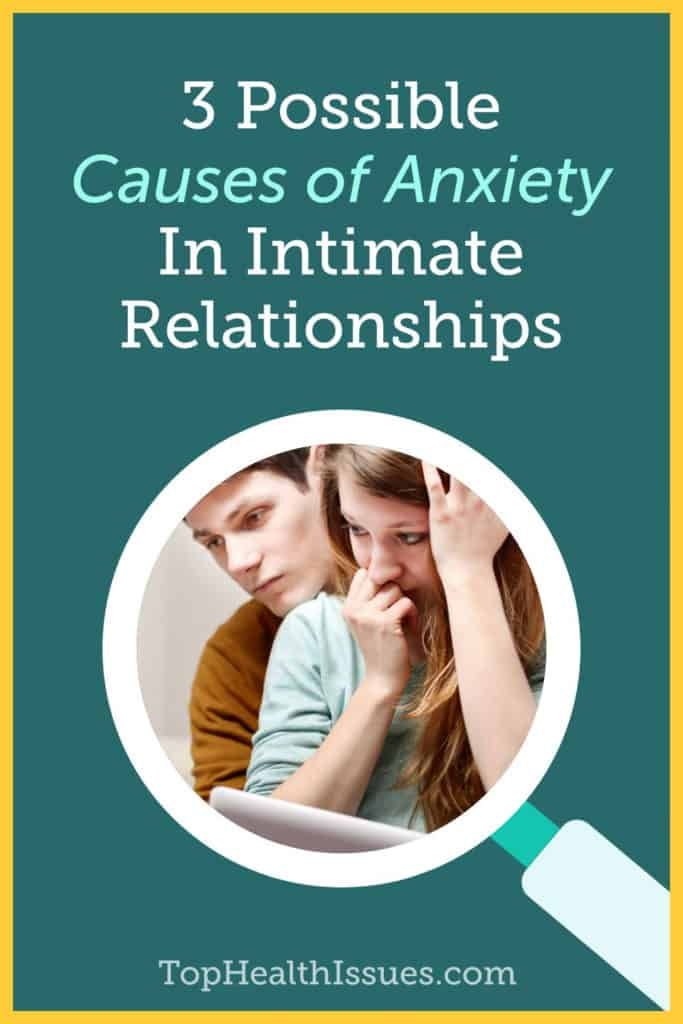 3 Possible Causes of Anxiety In Intimate Relationships