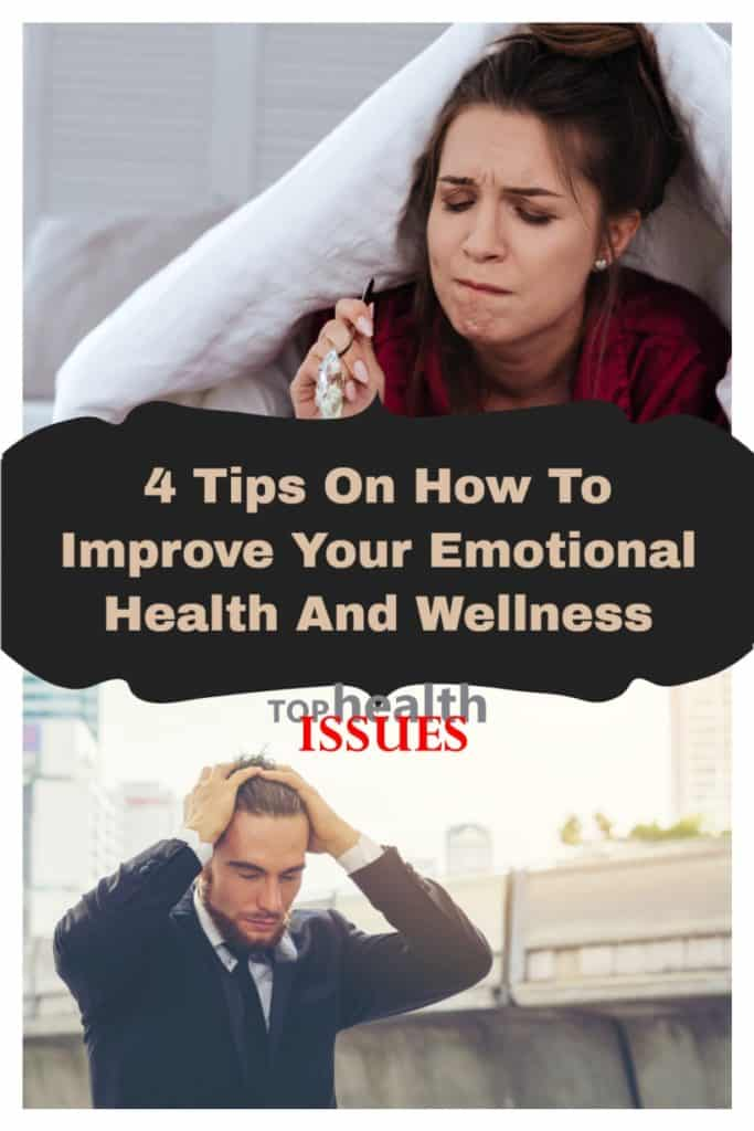 4 Tips On How To Improve Your Emotional Health And Wellness