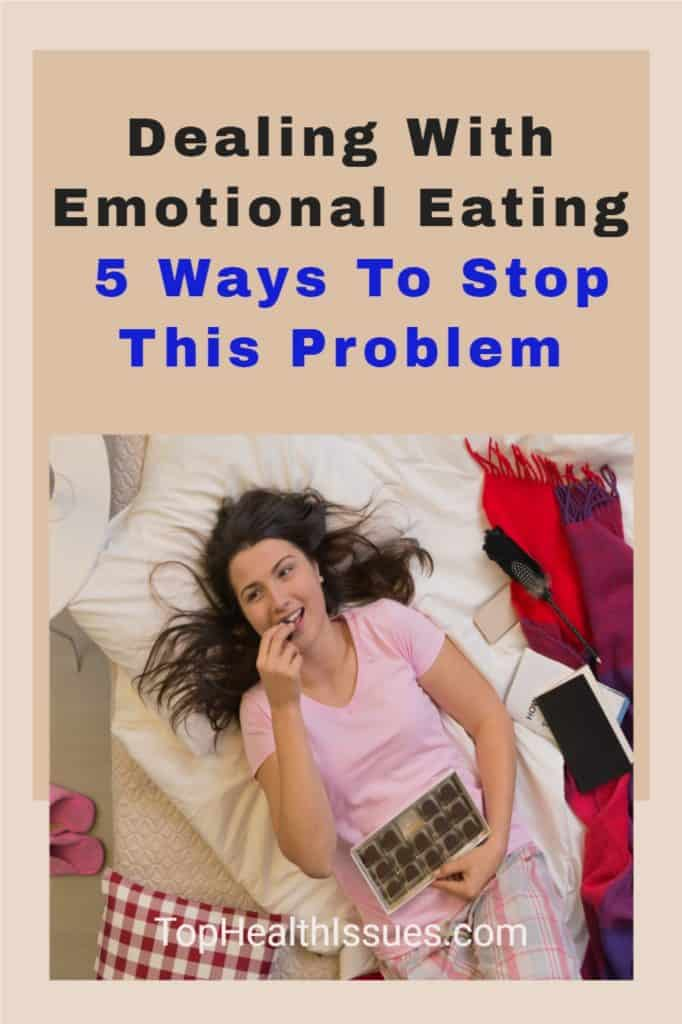 Dealing With Emotional Eating - 5 Ways To Stop This Problem