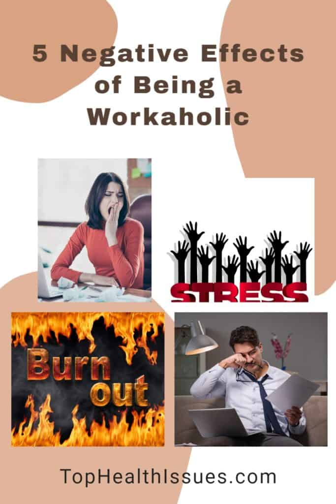 5 Negative Effects of Being a Workaholic