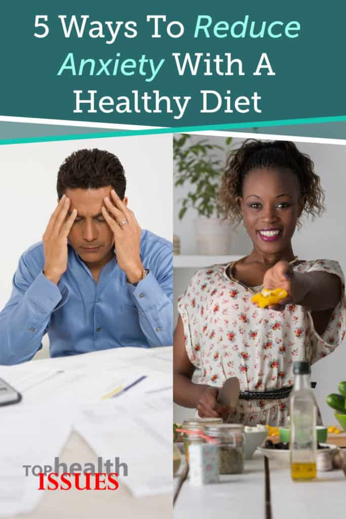 5 Ways To Reduce Anxiety With A Healthy Diet