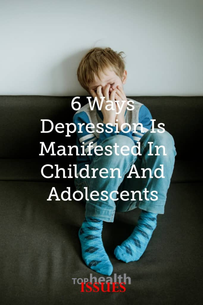 6 Ways Depression Is Manifested In Children And Adolescents