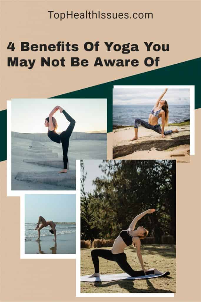 4 Benefits Of Yoga You May Not Be Aware Of