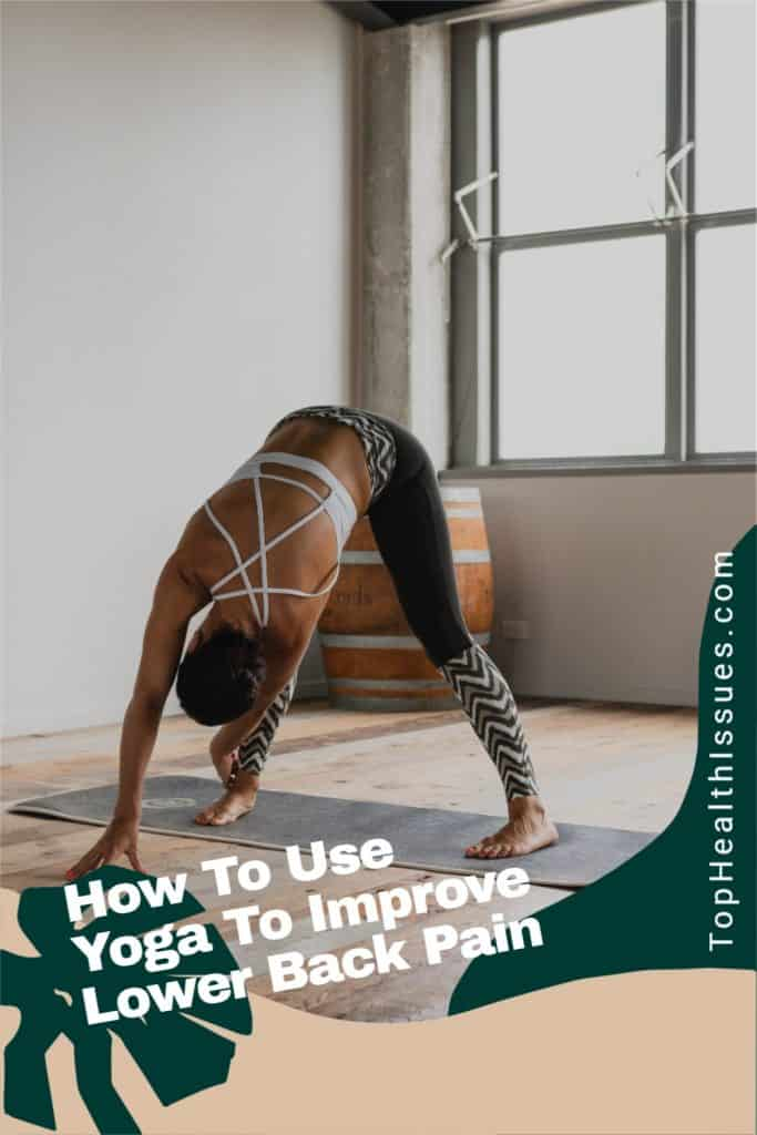 How To Use Yoga To Improve Lower Back Pain