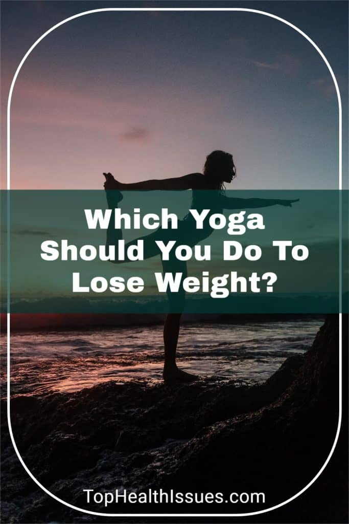 Which Yoga Should You Do To Lose Weight?