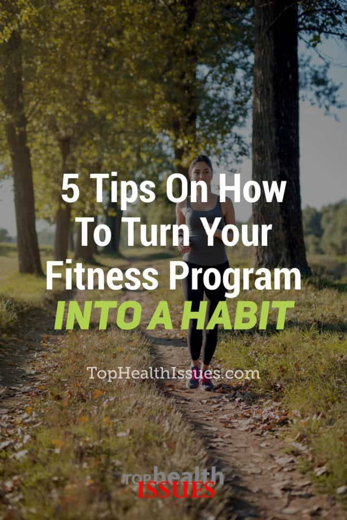 5 Tips On How To Turn Your Fitness Program Into A Habit